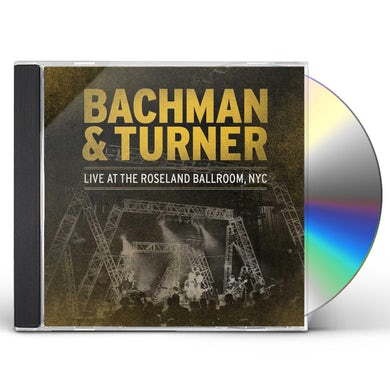 Bachman & Turner LIVE AT ROSELAND CD