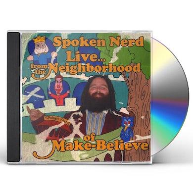 Spoken Nerd LIVE FROM THE NEIGHBORHOOD OF MAKE BELIEVE CD