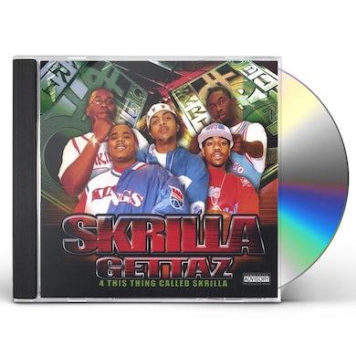 SkrillaGettaz 4 THIS THING CALLED SKRILLA CD