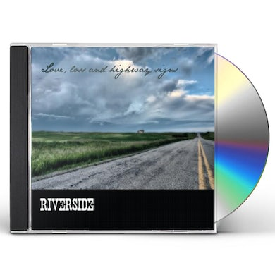 Riverside LOVE LOSS & HIGHWAY SIGNS CD