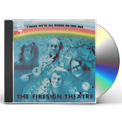 Firesign Theatre I THINK WE'RE ALL BOZOS ON THIS BUS CD