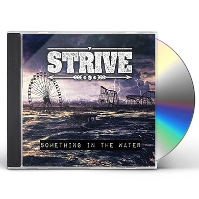 Strive SOMETHING IN THE WATER - EP CD