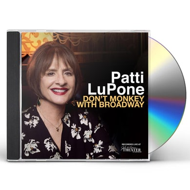 Patti Lupone DON'T MONKEY WITH BROADWAY CD