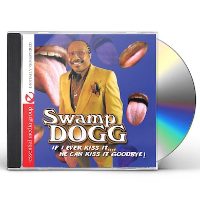 Swamp Dogg IF I EVER KISS IT: HE CAN KISS IT GOODBYE CD