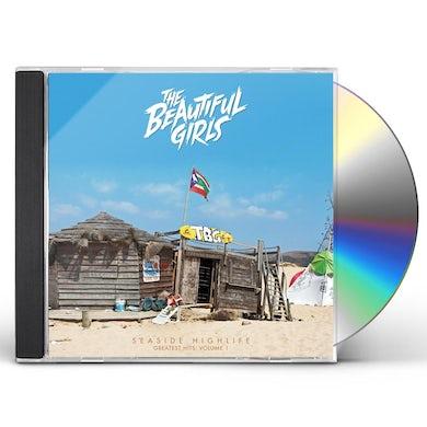 Beautiful Girls SEASIDE HIGHLIFE: GREATEST HITS VOL 1 CD