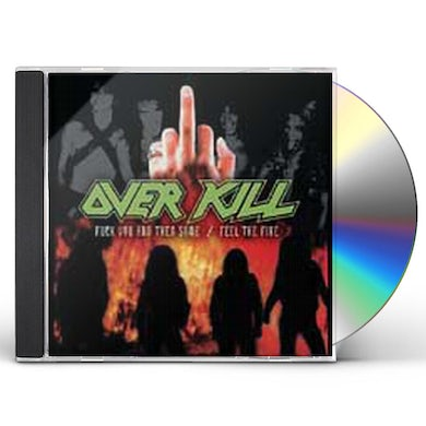 Overkill FUCK YOU & THEN SOME / FEEL THE FIRE CD