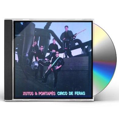 XUTOS & PONTAPES CIRCO DE FERAS CD