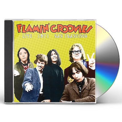 Flamin Groovies LIVE IN SAN FRANCISCO 1971 CD