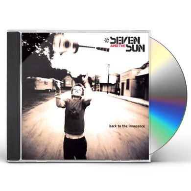 Seven & The Sun BACK TO INNOCENCE CD