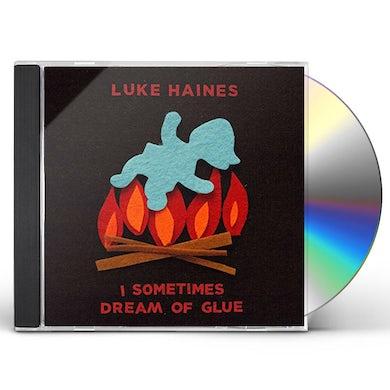 Luke Haines I SOMETIMES DREAM OF GLUE CD