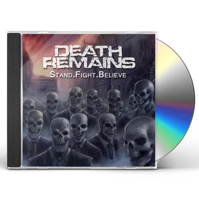 Death Remains STAND.FIGHT.BELIEVE CD