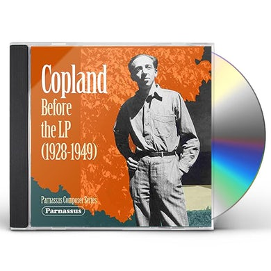 Aaron Copland COPLAND BEFORE THE LP (1928-1949) CD