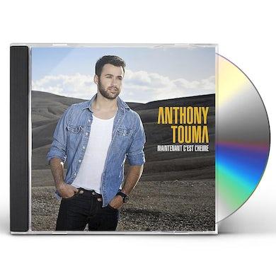 Anthony Touma MAINTENANT C'EST L'HEURE CD