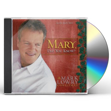 Mark Lowry MARY DID YOU KNOW CD