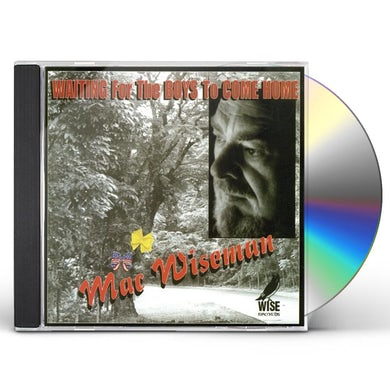 Mac Wiseman WAITING FOR THE BOYS TO COME HOME CD
