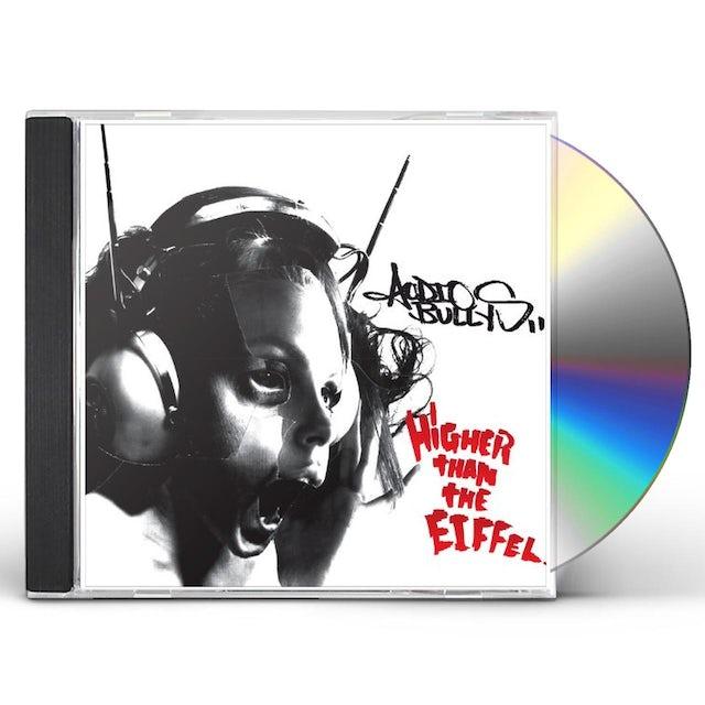 Audio Bullys HIGHER THAN THE EIFFEL CD