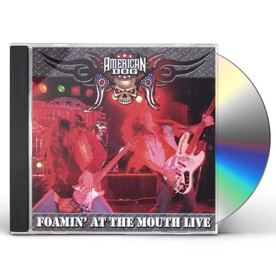 American Dog FOAMIN AT THE MOUTH-LIVE! CD