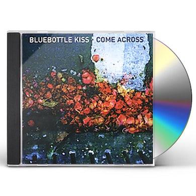 Bluebottle Kiss COME ACROSS CD