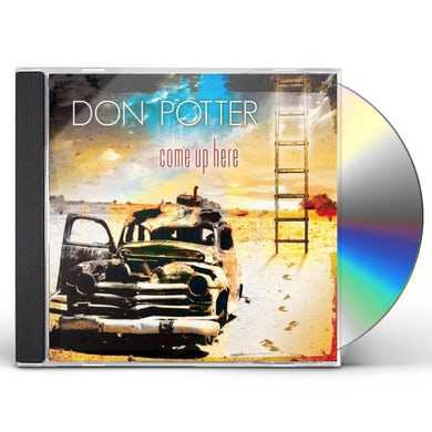 DON POTTER COME UP HERE CD