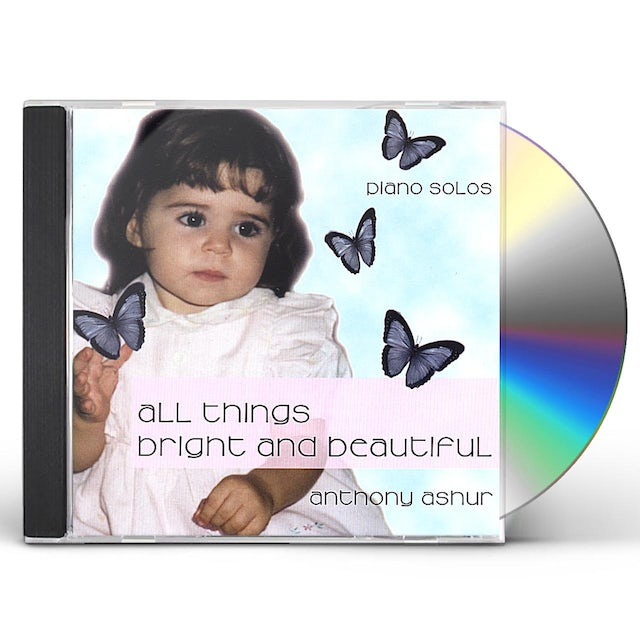 Anthony Ashur ALL THINGS BRIGHT & BEAUTIFUL CD