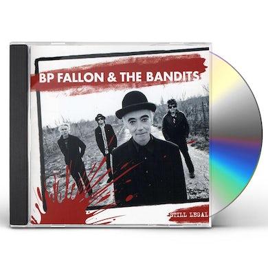 Bp Fallon & The Bandits STILL LEGAL CD