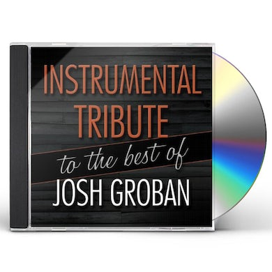 INSTRUMENTAL TRIBUTE TO THE BEST OF JOSH GROBAN CD