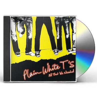 Plain White T's ALL THAT WE NEEDED CD