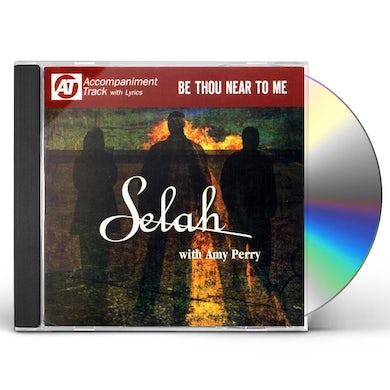 Selah BE THOU NEAR TO ME CD