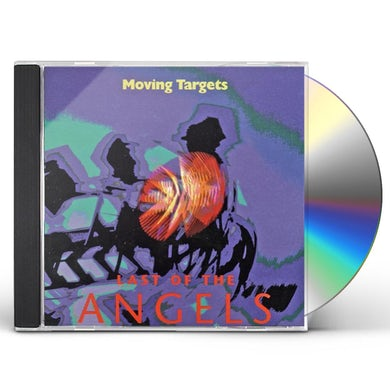 Moving Targets LAST OF THE ANGELS CD