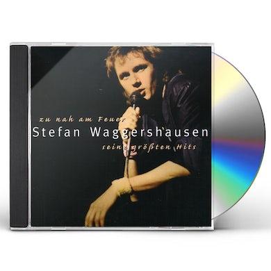 Stefan Waggershausen ZU NAH AM FEUR: SEINE GROSSTEN HITS CD