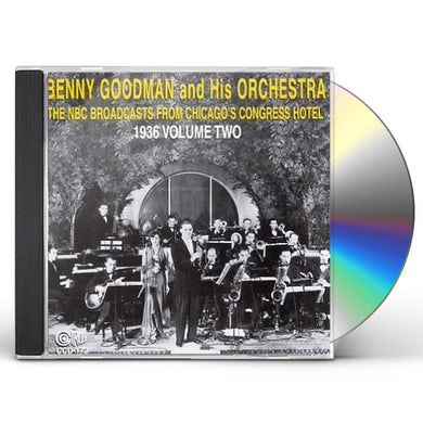 Benny Goodman NBC BROADCASTS FROM CHICAGO'S CONGRESS HOTEL 2 CD