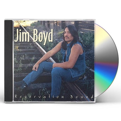 Jim Boyd RESERVATION BOUND CD