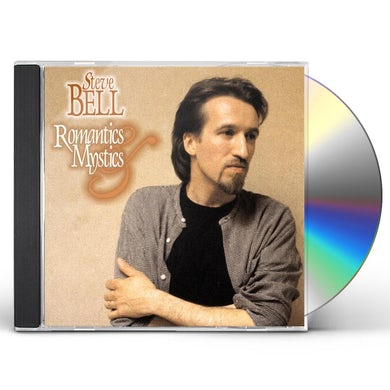 Steve Bell ROMANTICS & MYSTICS CD