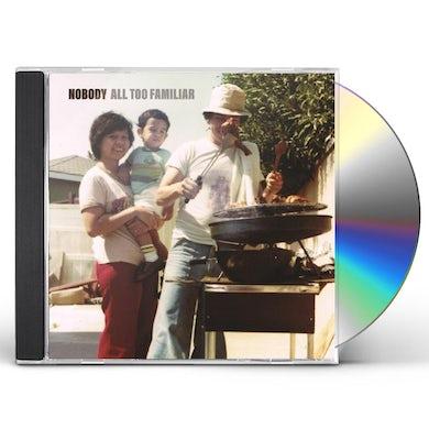 Nobody All Too Familiar CD