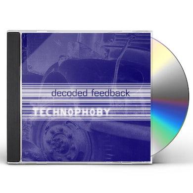 Decoded Feedback TECHNOPHOBY CD