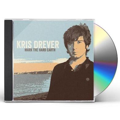 Kris Drever MARK THE HARD EARTH (REMASTER) CD