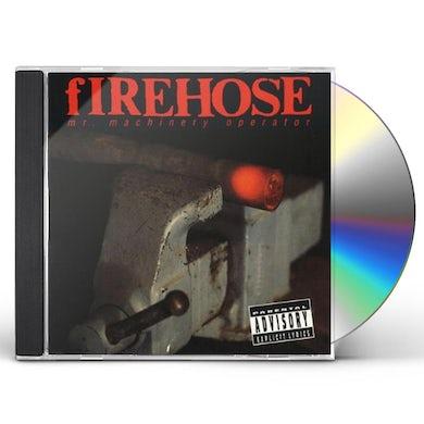 Firehose MR MACHINERY OPERATOR CD