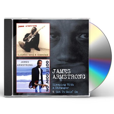 James Armstrong SLEEPING WITH A STRANGER / GOT IT GOIN ON CD