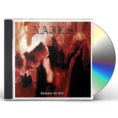 Nails ABANDON ALL LIFE CD