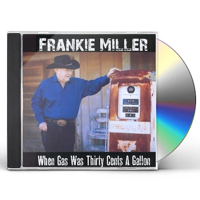 Frankie Miller WHEN GAS WAS THIRTY CENTS A GALLON CD
