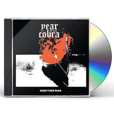 Year Of The Cobra BURN YOUR DEAD CD