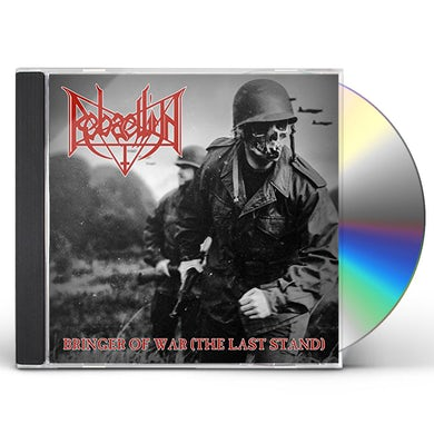 REBAELLIUN BRINGER OF WAR (THE LAST STAND) CD