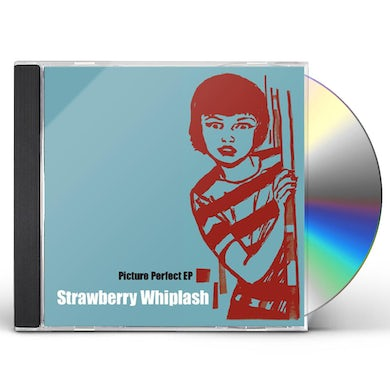 Strawberry Whiplash PICTURE PERFECT CD