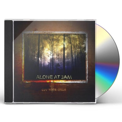 Alone At 3Am CUT YOUR GILLS CD
