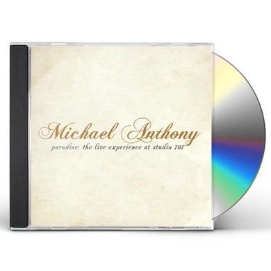 Michael Anthony PARADISE: THE LIVE EXPERIENCE AT STUDIO 707 CD