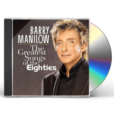 Barry Manilow GREATEST SONGS OF THE EIGHTIES CD