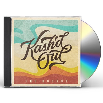 Kash'd Out HOOKUP CD