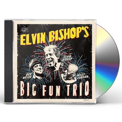 ELVIN BISHOP'S BIG FUN TRIO CD