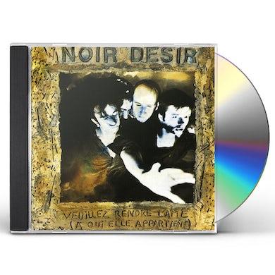 Noir Desir VEUILLEZ RENDRE L'AME CD