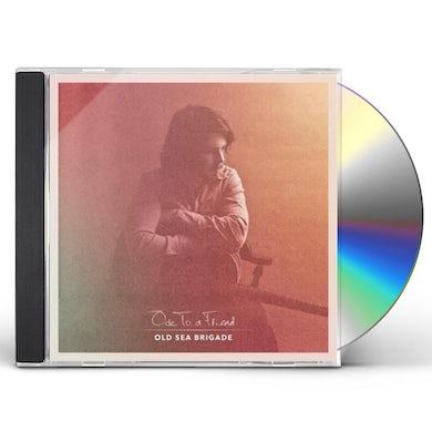 Old Sea Brigade Ode To A Friend CD